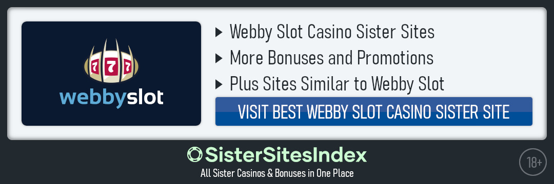 Webby Slot casino sister sites