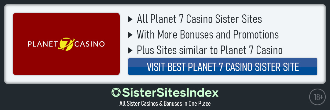 Planet 7 Casino sister sites