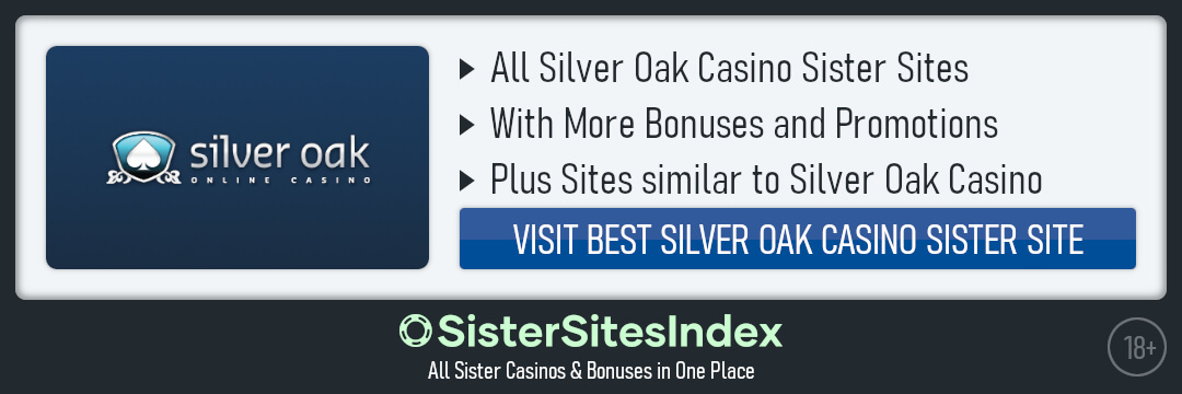 Silver Oak Casino sister sites