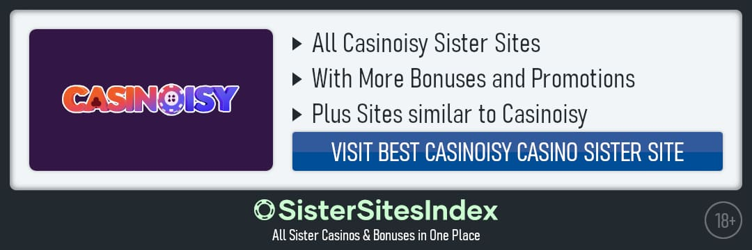 Casinoisy sister sites