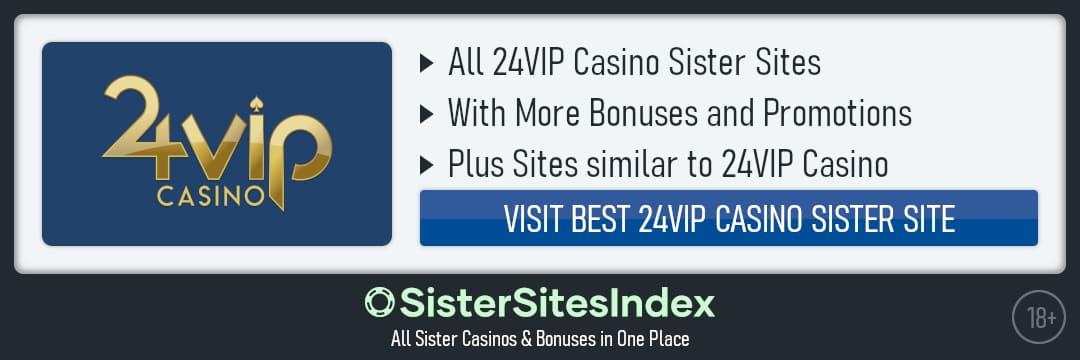 24VIP Casino sister sites