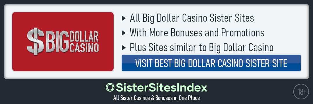 Big Dollar Casino sister sites