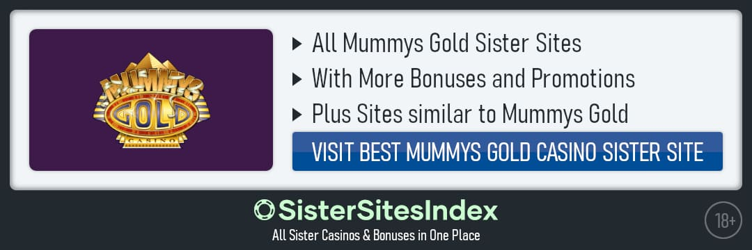 Mummys Gold sister sites