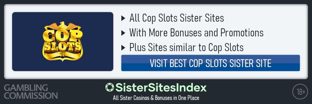 Cop Slots sister sites